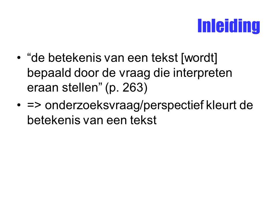 Inleiding de betekenis van een tekst [wordt] bepaald door de vraag die interpreten eraan stellen (p. 263)